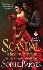 The Scandal in Kissing an Heir - At the Kingsborough Ball ebook by Sophie Barnes