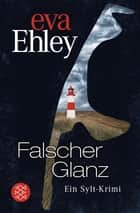 Falscher Glanz - Ein Sylt-Krimi ebook by Eva Ehley