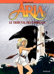 Aria – tome 7 – Le tribunal des corbeaux ebook by Michel Weyland