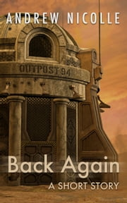 Back Again - A Short Story ebook by Andrew Nicolle