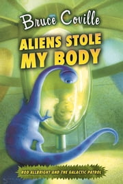 Aliens Stole My Body ebook by Bruce Coville,Katherine Coville