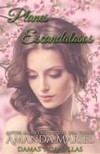 Planes escandalosos ebook by Amanda Mariel