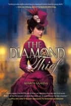 The Diamond Thief ebook by Sharon Gosling