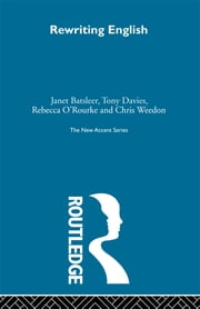 Rewriting English ebook by Janet Batsleer,Tony Davies,Rebecca O'Rourke,Chris Weedon