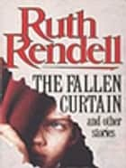 The Fallen Curtain And Other Stories ebook by