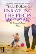 Unraveling the Pieces ebook by