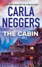The Cabin ebook by Carla Neggers