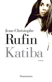 Katiba eBook by Jean-Christophe Rufin