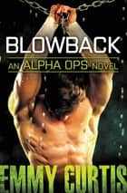 Blowback ebook by Emmy Curtis