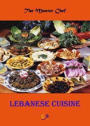 Lebanese Cuisine ebook by The Master Chef