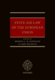 State Aid Law of the European Union ebook by Herwig C. H. Hofmann,Claire Micheau