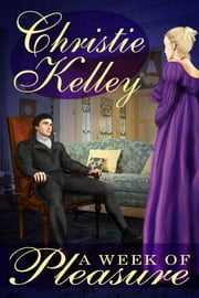 A Week of Pleasure ebook by Christie Kelley