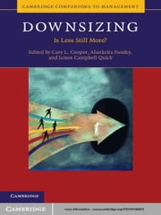 Downsizing - Is Less Still More? ebook by Cary L. Cooper,Alankrita Pandey,James Campbell Quick