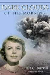 Dark Clouds of the Morning ebook by Janet C. Burrill