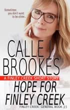 Hope for Finley Creek - Finley Creek ebook by Calle J. Brookes