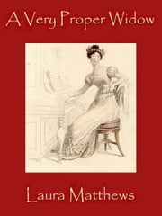 A Very Proper Widow ebook by Laura Matthews