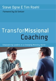 TransforMissional Coaching ebook by Steve Ogne,Tim Roehl,Ed Stetzer