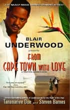 From Cape Town with Love ebook by Blair Underwood,Tananarive Due,Steven Barnes
