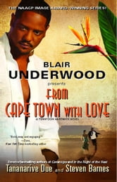 From Cape Town with Love - A Tennyson Hardwick Novel ebook by Blair Underwood,Tananarive Due,Steven Barnes