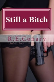Still a Bitch ebook by R. E. Conary