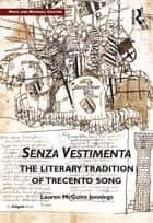 Senza Vestimenta: The Literary Tradition of Trecento Song ebook by Lauren McGuire Jennings