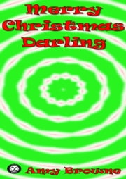 Merry Christmas Darling ebook by Amy Browne