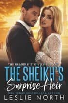 The Sheikh's Surprise Heir - The Karawi Sheikhs Series, #1 ebook by