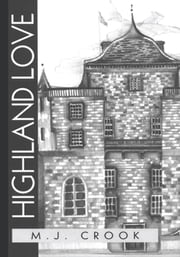 Highland Love ebook by M. J. Crook