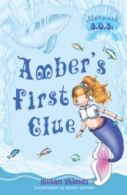 Amber's First Clue: Mermaid S.O.S. - Mermaid S.O.S. ebook by Gillian Shields,Helen Turner