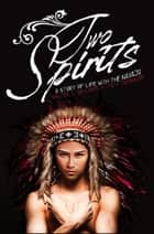 Two Spirits: A Story of Life With the Navajo ebook by Walter L. Williams