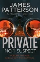 Private: No. 1 Suspect - (Private 4) ebook by James Patterson