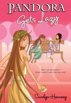 Pandora Gets Lazy ebook by Ms. Carolyn Hennesy