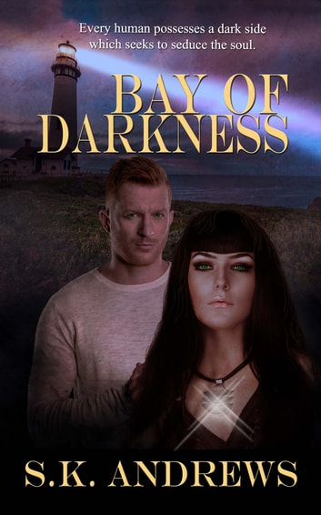 Bay of Darkness ebook by S.K. Andrews