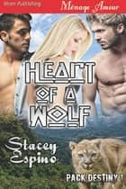 Heart of a Wolf ebook by Stacey Espino
