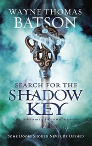 Search for the Shadow Key ebook by Wayne Thomas Batson
