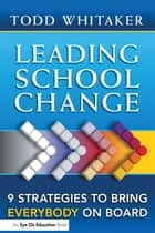 Leading School Change ebook by Todd Whitaker