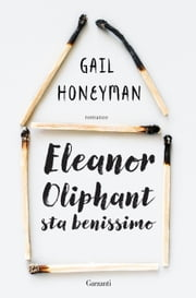 Eleanor Oliphant sta benissimo eBook by Gail Honeyman