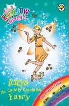Anya the Cuddly Creatures Fairy - The Princess Fairies Book 3 ebook by Daisy Meadows, Georgie Ripper