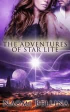 Adventures of Star Lite: A Box Set ebook by Naomi Bellina