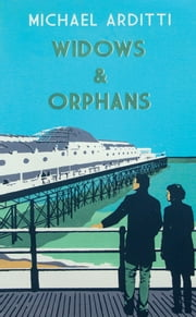 Widows & Orphans ebook by Michael Arditti