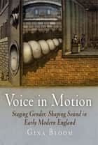 Voice in Motion ebook by Gina Bloom