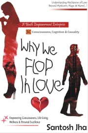 Why We Flop In Love ebook by Santosh Jha