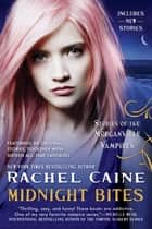 Midnight Bites - Stories of the Morganville Vampires ebook by Rachel Caine