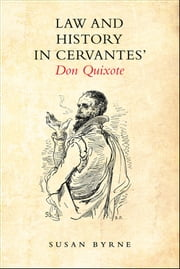 Law and History in Cervantes' Don Quixote ebook by Susan  Byrne