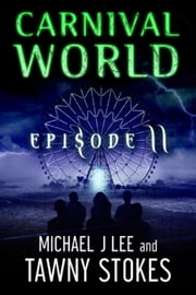 Carnival World (Episode 2) ebook by Tawny Stokes,Michael J Lee