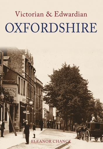 Victorian & Edwardian Oxfordshire ebook by Eleanor Chance