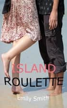Island Roulette ebook by Emily Smith