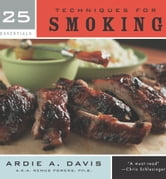25 Essentials: Techniques for Smoking ebook by Ardie A. Davis