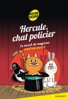 Hercule, chat policier - Le secret du magicien ebook by Christian Grenier