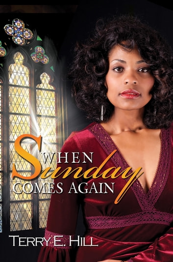 When Sunday Comes Again ebook by Terry E. Hill